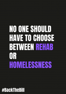 No One should have to choose between rehab or homelessness.